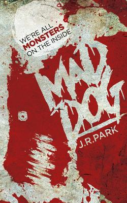 Mad Dog by J. R. Park