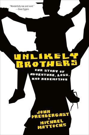 Unlikely Brothers by Michael Mattocks, John Prendergast