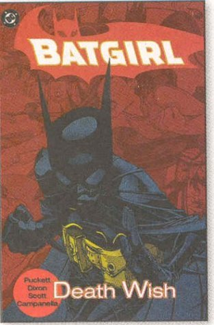 Batgirl, Vol. 3: Death Wish by Chuck Dixon, Robert Campanella, Damion Scott, Kelley Puckett
