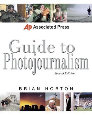 Associated Press Guide to Photojournalism by Brian Horton