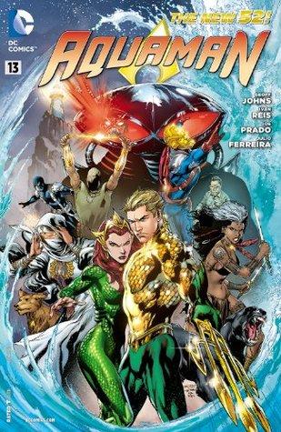 Aquaman (2011-) #13 by Geoff Johns, Ivan Reis