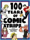 100 Years of Comic Strips by Dale Crain, James Vance, Bill Blackbeard