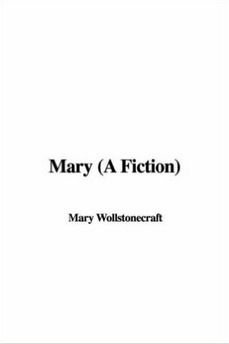 Mary: A Fiction by Mary Wollstonecraft