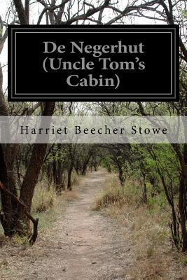 De Negerhut (Uncle Tom's Cabin) by Harriet Beecher Stowe