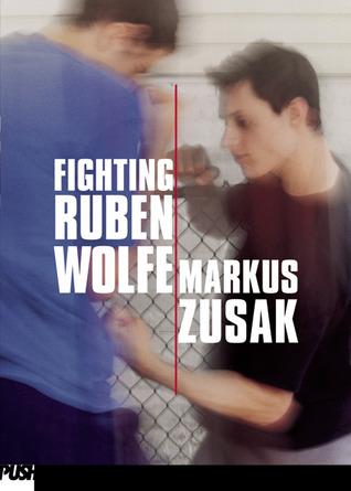 Fighting Ruben Wolfe by Stig Wemyss, Markus Zusak
