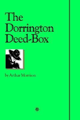 The Dorrington Deed-Box by Arthur Morrison
