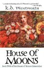 House of Moons by K.D. Wentworth