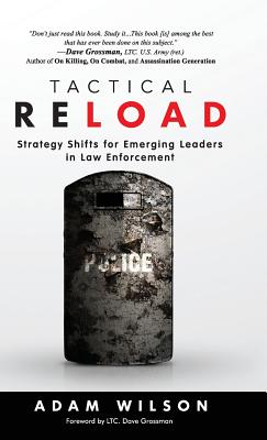 Tactical Reload (Hardcover): Strategy Shifts for Emerging Leaders in Law Enforcement by Adam Wilson