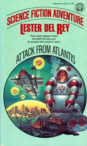 Attack from Atlantis by Lester del Rey