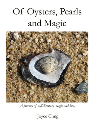 Of Oysters, Pearls and Magic by Joyce Chng