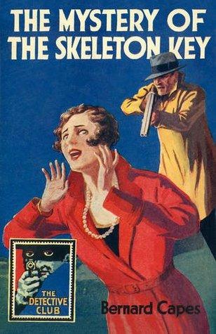 The Mystery of the Skeleton Key by Hugh Lamb, G.K. Chesterton, Bernard Capes