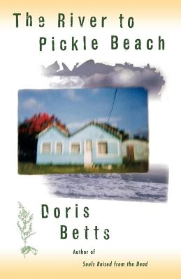 The River to Pickle Beach by Doris Betts