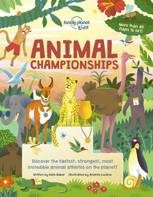 Animal Championships by Kate Baker, Lonely Planet Kids