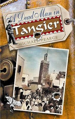 A Dead Man in Tangier by Michael Pearce