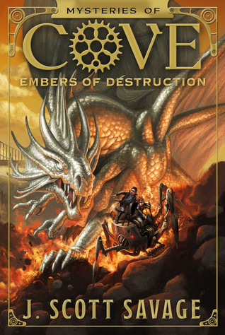 Embers of Destruction by J. Scott Savage