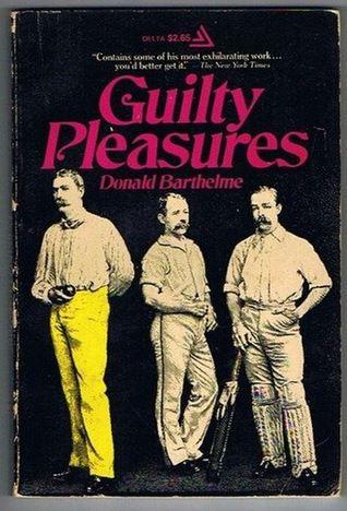 Guilty Pleasures by Donald Barthelme