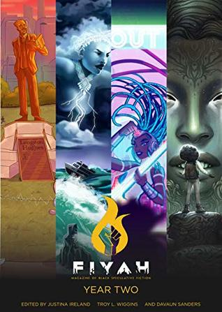 FIYAH Literary Magazine: Year Two by Nelson Rolon, Sarah A. Macklin, Eboni J. Dunbar, Tade Thompson, Irette Patterson, Sheree Renée Thomas, Troy Wiggins, Osahon Ize-Iyamu, Stefani Cox, Brandon O'Brien