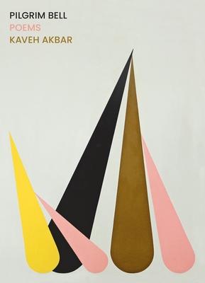 Pilgrim Bell: Poems by Kaveh Akbar