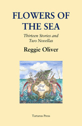 Flowers of the Sea by Reggie Oliver