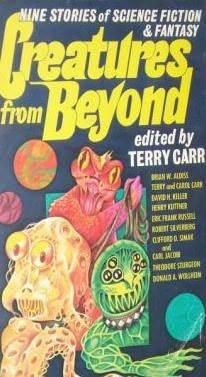 Creatures from Beyond by Brian W. Aldiss, Theodore Sturgeon, Carol Carr, Carl Jacobi, Clifford D. Simak, Henry Kuttner, Robert Silverberg, Eric Frank Russell, Donald A. Wollheim, Terry Carr, David H. Keller