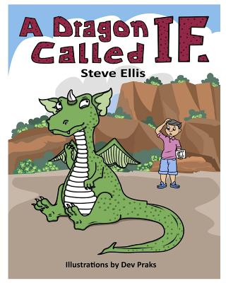 A Dragon Called If by Steve Ellis