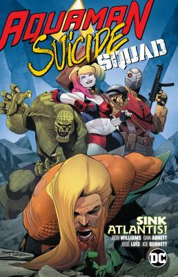 Aquaman/Suicide Squad: Sink Atlantis by Dan Abnett, Rob Williams