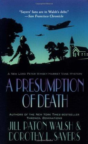 A Presumption of Death by Dorothy L. Sayers, Jill Paton Walsh