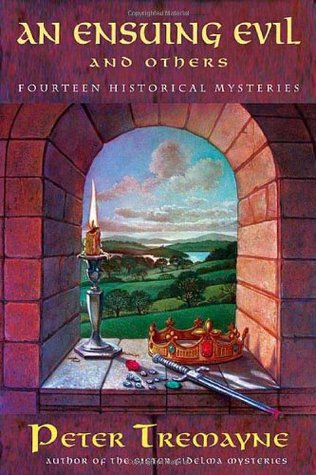 An Ensuing Evil and Others: Fourteen Historical Mysteries by Peter Tremayne