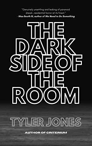 The Dark Side of the Room by Tyler Jones