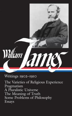 William James: Writings 1902-1910 by William James