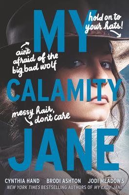 My Calamity Jane by Brodi Ashton, Cynthia Hand, Jodi Meadows
