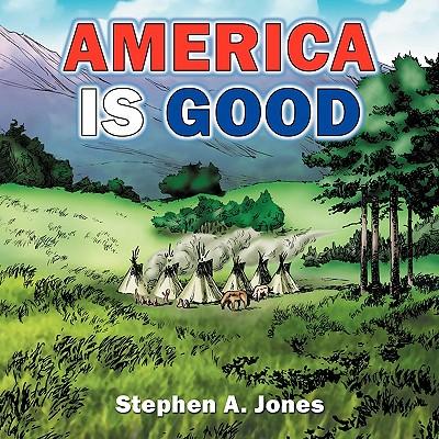 America Is Good by Stephen Jones