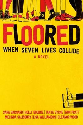 Floored by Tanya Byrne, Holly Bourne, Sara Barnard
