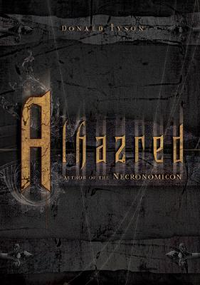 Alhazred: Author of the Necronomicon by Donald Tyson