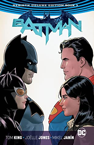 Batman: The Rebirth Deluxe Edition Book 3 by Tom King, Clay Mann, Mikel Janín