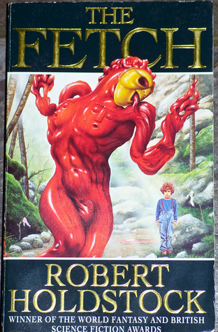 The Fetch by Robert Holdstock