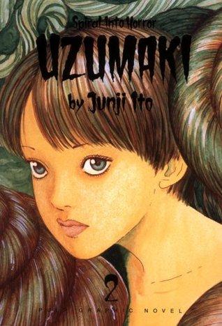 Uzumaki: Spiral into Horror, Vol. 2. by 伊藤潤二, Junji Ito