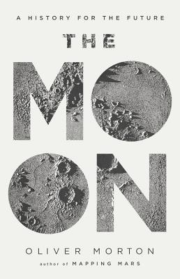 The Moon: A History for the Future by Oliver Morton, The Economist