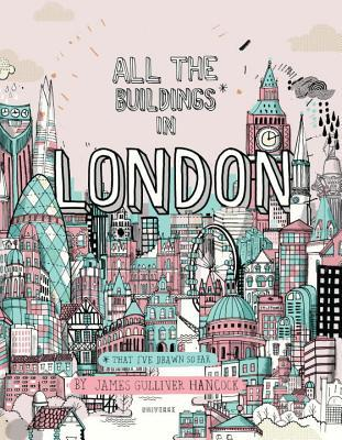 All the Buildings in London: That I've Drawn So Far by James Gulliver Hancock