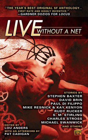 Live Without a Net by S.M. Stirling, Lou Anders, David Brin, Pat Cadigan