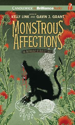 Monstrous Affections: An Anthology of Beastly Tales by Kelly Link