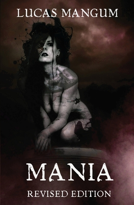 Mania - Revised Edition by Lucas Mangum