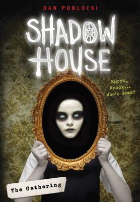 The Gathering (Shadow House, Book 1) by Dan Poblocki
