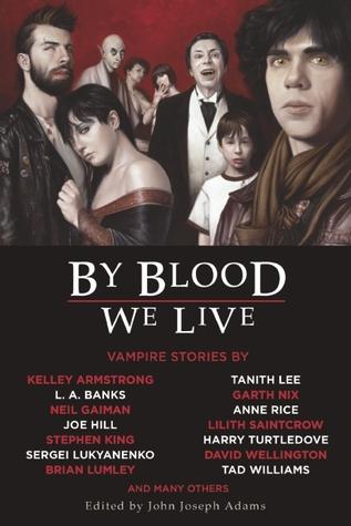 By Blood We Live by John Joseph Adams