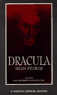 Dracula by Bram Stoker, David J. Skal, Nina Auerbach