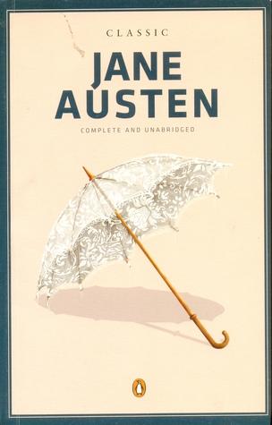 Classic Jane Austen Complete And Unabridged by Jane Austen