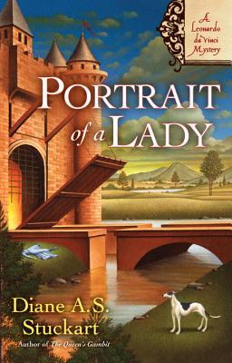 Portrait of a Lady: A Leonardo DaVinci Mystery by Diane A. S. Stuckart