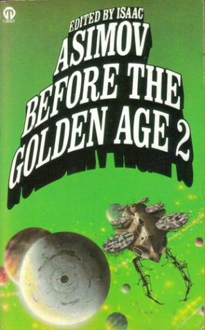 Before the Golden Age 2 by Isaac Asimov