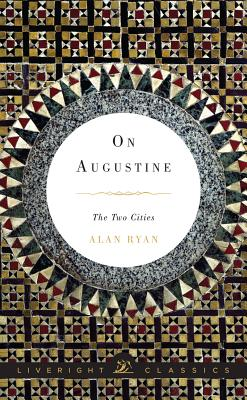 On Augustine: The Two Cities by Alan Ryan