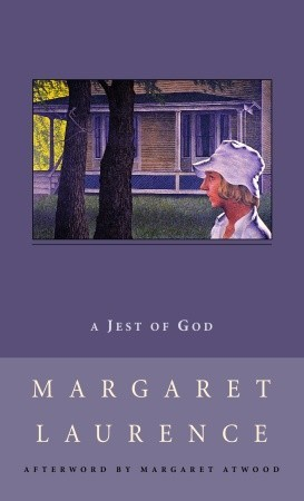 A Jest of God by Margaret Laurence, Margaret Atwood